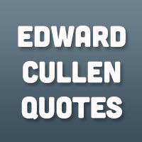 27 Picturesque Edward Cullen Quotes