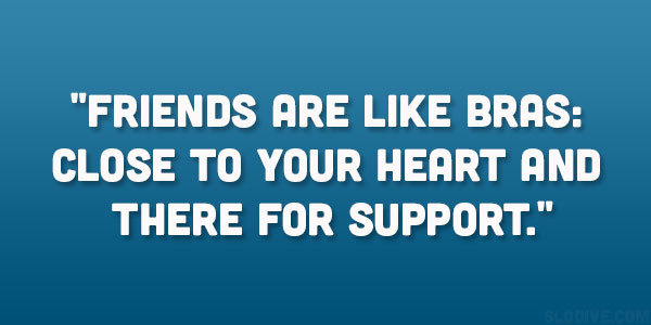 Quotes About Friendship And Support Fascinating 26 Captivating Famous Friendship Quotes