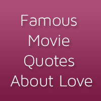 21 Memorable and Famous Movie Quotes About Love