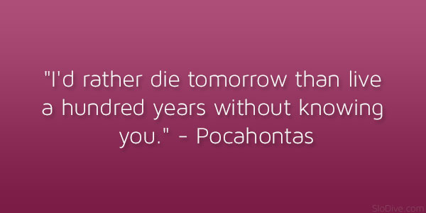 Pocahontas Movie Quote