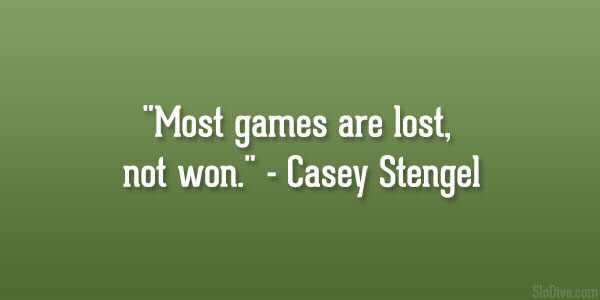 casey stengel quote 31 Affectionate Famous Sports Quotes