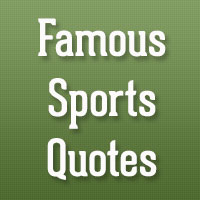 31 Affectionate Famous Sports Quotes