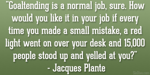 jacques plante quote 31 Affectionate Famous Sports Quotes