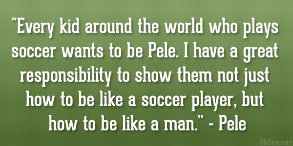 pele quote 31 Affectionate Famous Sports Quotes