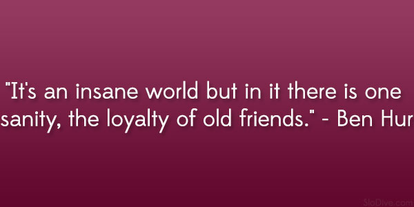 Quotes About Long Friendships Glamorous 31 Dramatic Friendship Quotes From Movies