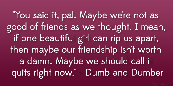 dramatic friendship quotes from movies