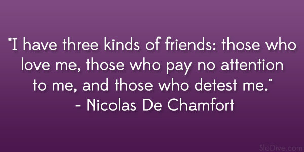 nicolas de chamfort quote 24 Amusing and Funny Quotes About Friendship