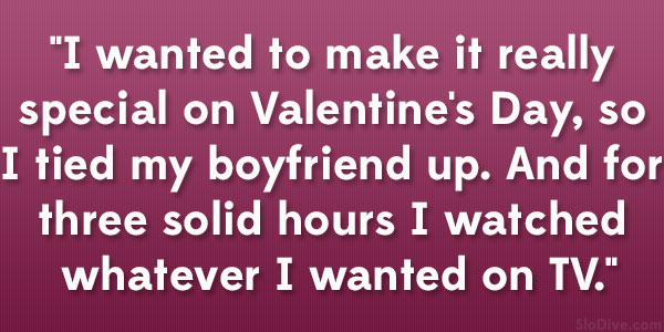 36 Funny Valentines Day Quotes You Should Use Somewhere