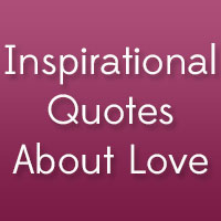 38 Inspirational Quotes About Love You Should Write Down Today