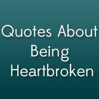 22 Lovely Quotes About Being Heartbroken