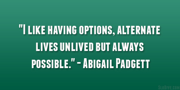 Abigail Padgett Quote