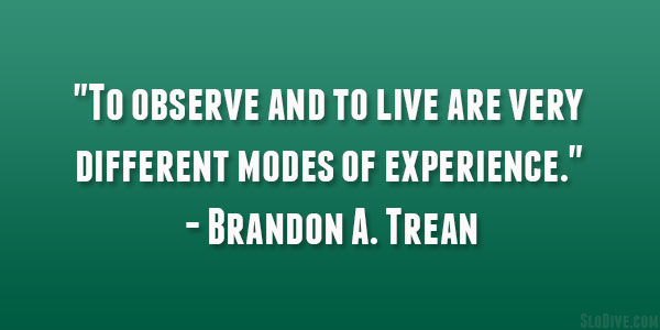 Brandon A. Trean Quote