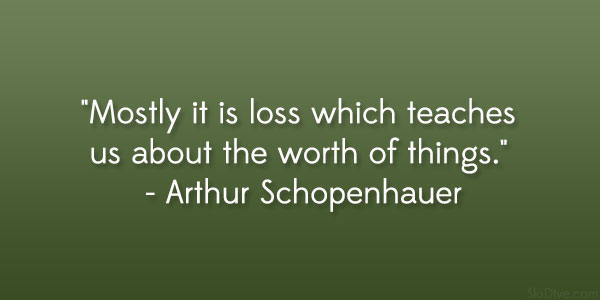 arthur schopenhauer quote 31 Gripping Quotes About Losing A Loved One
