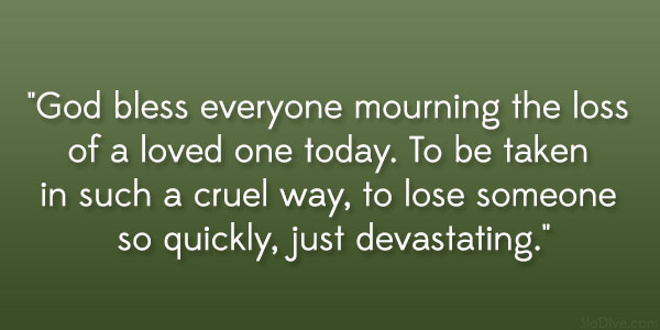 Mourning Quotes Magnificent 31 Gripping Quotes About Losing A Loved One
