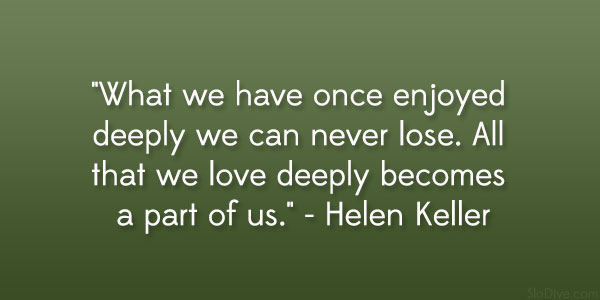 helen keller quote 31 Gripping Quotes About Losing A Loved One