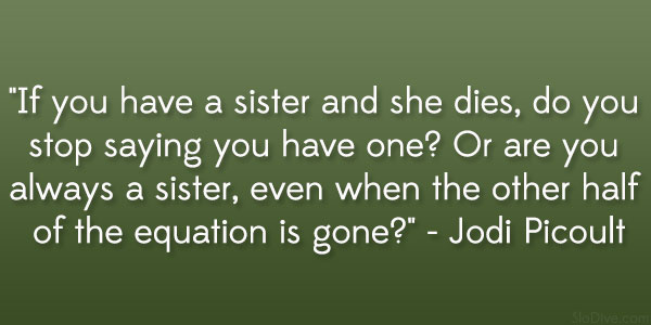 jodi picoult quote 31 Gripping Quotes About Losing A Loved One