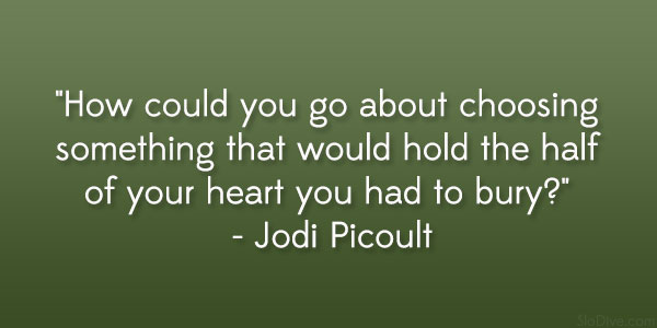 jodi picoult quotes 31 Gripping Quotes About Losing A Loved One