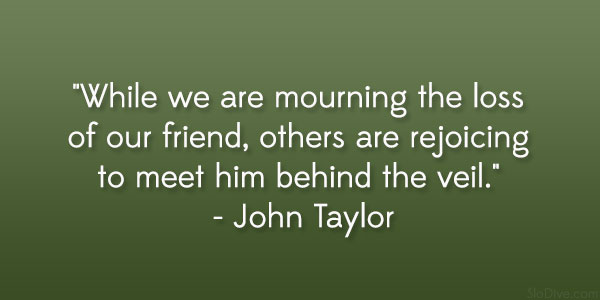 john taylor quote 31 Gripping Quotes About Losing A Loved One