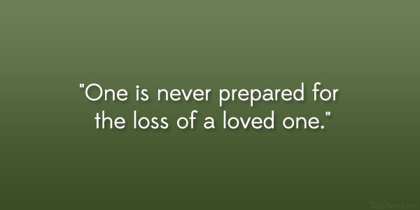 never prepared 31 Gripping Quotes About Losing A Loved One