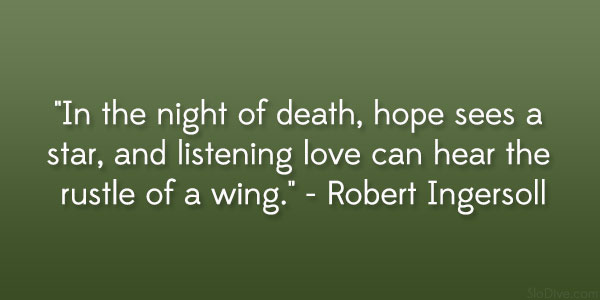 robert ingersoll quote 31 Gripping Quotes About Losing A Loved One
