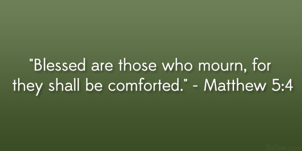 U201cBlessed Are Those Who Mourn, For They Shall Be Comforted.