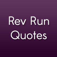 28 Memorable Rev Run Quotes