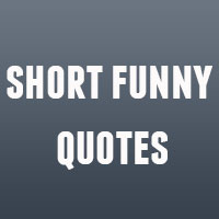 32 Playful Short Funny Quotes