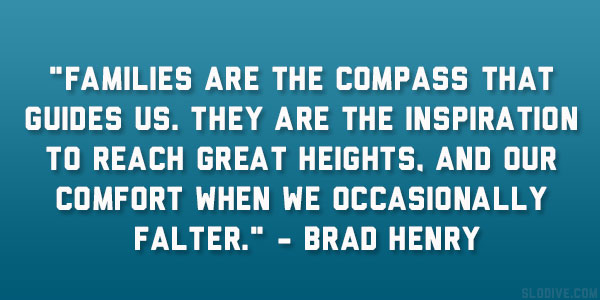 brad henry quote 22 Enchanting Short Quotes About Family