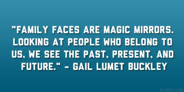 Gail Lumet Buckley Quote