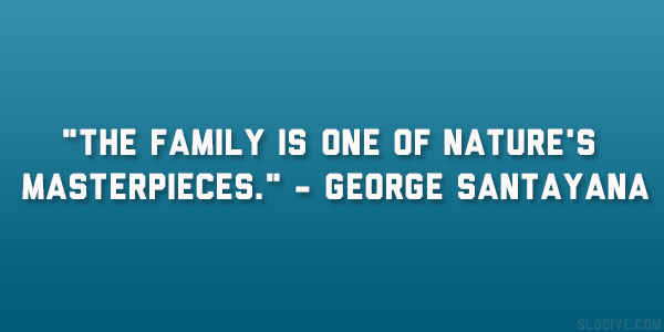 george santayana quote 22 Enchanting Short Quotes About Family