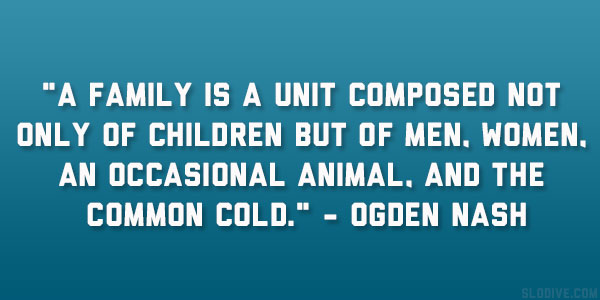 ogden nash quote 22 Enchanting Short Quotes About Family