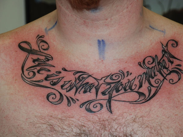 life is what you make it 31 Precious Tattoo Quotes For Men