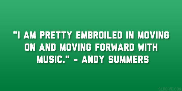 Andy Summers Quote