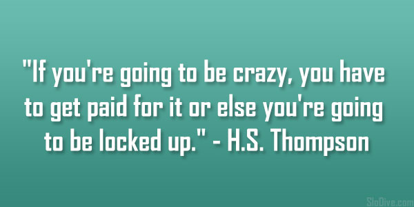 H.S. Thompson Quote
