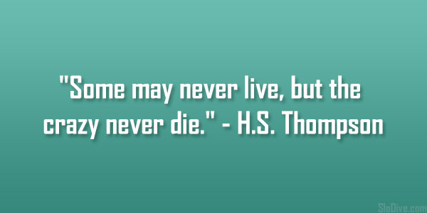 H.S. Thompson Quotes