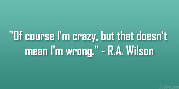 R.A. Wilson Quote