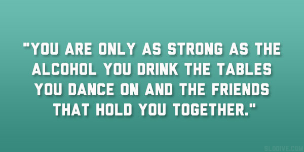 Alcohol You Drink