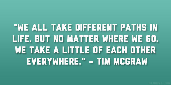 Tim McGraw Quote. U201cWe All Take ...