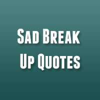 27 Emotional and Sad Break Up Quotes