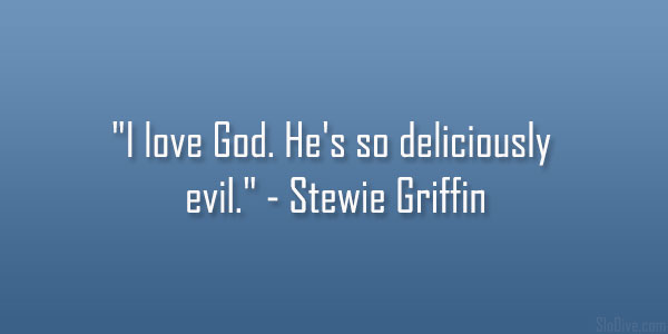 deliciously evil 31 Funny Stewie Griffin Quotes