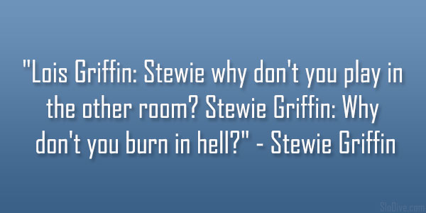 Stewie Griffin Quote
