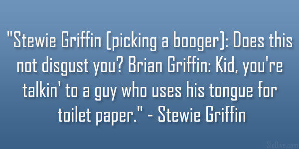 toilet paper 31 Funny Stewie Griffin Quotes