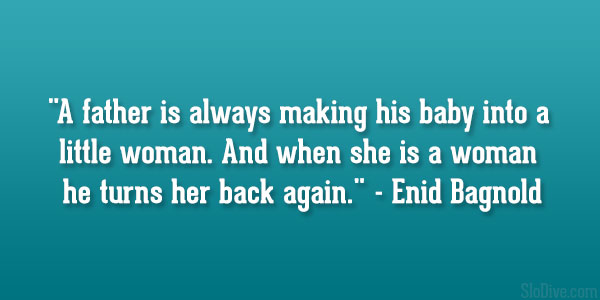 Enid Bagnold Quote