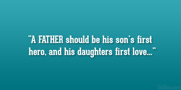Father And Daughter Quotes 60 Precious Collections SloDive Classy A Father Love Quotes To His Son