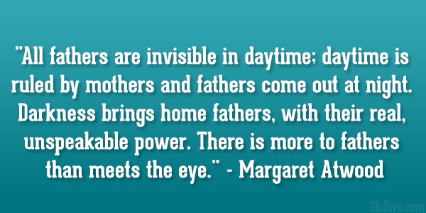 Quotes About Daughters And Fathers Margaret Atwood Quote