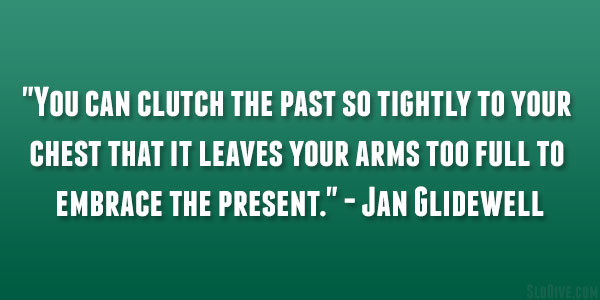 Jan Glidewell Quote