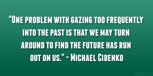 Michael Cibenko Quote