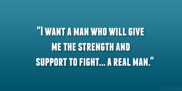 Qualities of a Real Man Quotes - 29 Wise Sayings | Design Press