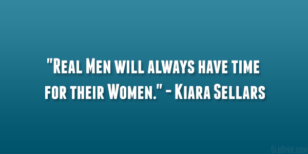 http://slodive.com/wp-content/uploads/2013/07/a-real-man-quotes/kiara-sellars-quote.jpg