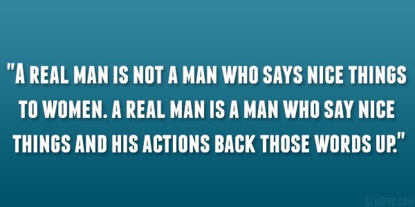 Qualities of a Real Man Quotes   29 Wise Sayings | Design Press